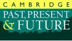 Cambridge Past, Present and Future